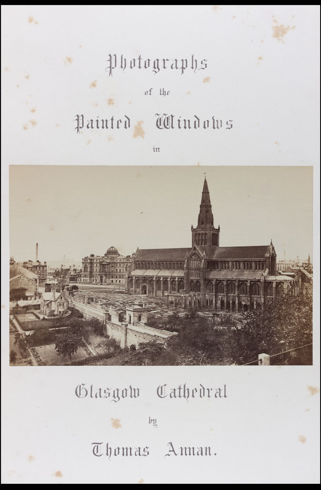 The painted windows of Glasgow Cathedral : a series of forty-three photographs, taken by Thomas Annan.