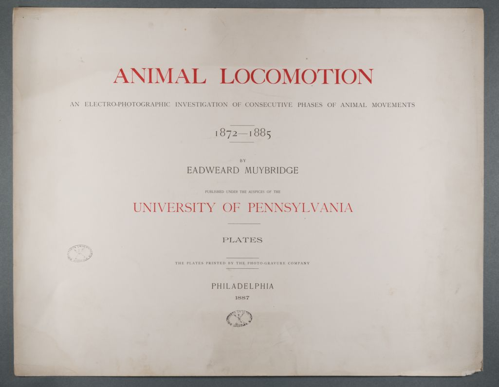 Animal locomotion: an electro-photographic investigation of consecutive phases of animal movements, 1872-1885 / by Eadweard Muybridge