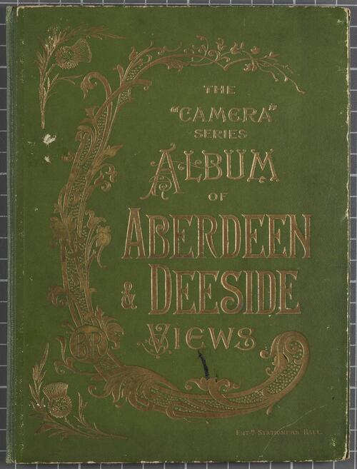 The Camera Series: Album of Aberdeen and Deeside Views