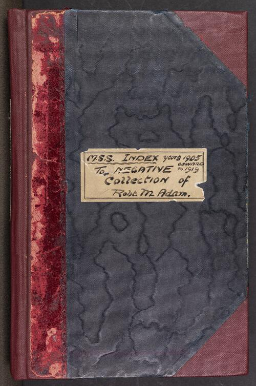 M.S.S. Index to Negative Collection of Robt. M Adam. Years 1905 onward to 1919